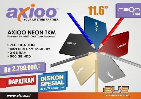 Lagi Nih Laptop Murah Dan Yang Keren !! Axioo Neon TKM Series , Call For Special Price !!